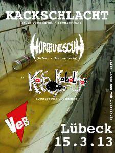 Kackschlacht, Moribund Scum + Kaos Kabeljau im VeB / Lübeck am 15.3.2013