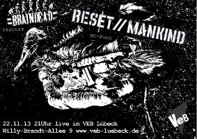 RESET//MANKIND + BRAINDEAD im VeB / Lübeck am 22.11.2013